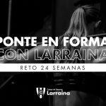 Ponte en forma con Larraina
